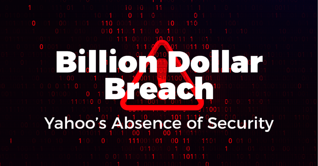 Billion Dollar Breach: Yahoo's Absence of Security