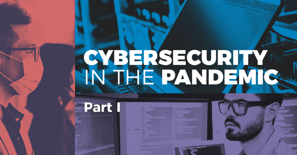 Cybersecurity in the Pandemic Part 1
