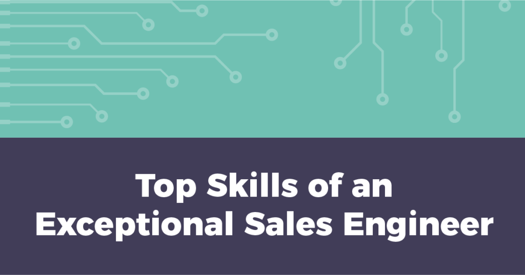 Top Skills of an Exceptional Sales Engineer - CyberVista