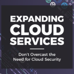 CyberVista Blog - Expanding Cloud Services don't overcast the need for cloud security